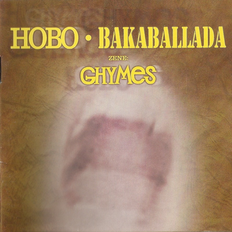 2002 – Ghymes és Hobo: Bakaballada